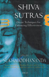 Shiva Sutras: Divine Techniques for Enhancing Effectiveness