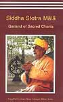 Siddha Stotra Mala: Garland of Sacred Chants