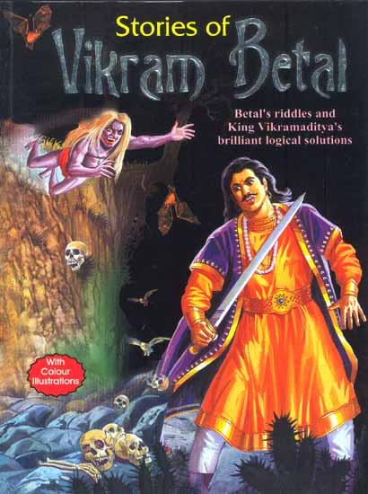 Stories Of Vikram Betal Betal S Riddles And King