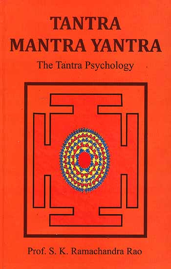 Tantra Mantra Yantra The Tantra Psychology