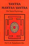 Tantra Mantra Yantra: The Tantra Psychology