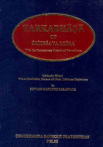 Tarkabhasa Of Srikesava Misra: With the Commentary 'Prakasa' of Govardhana