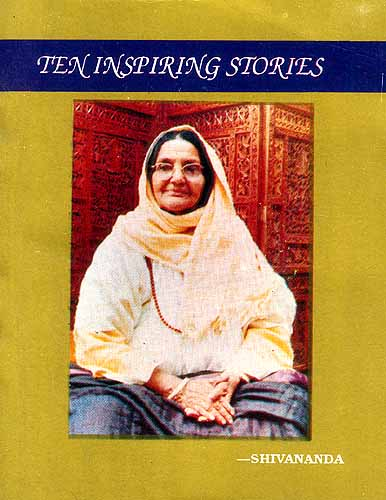 Ten Inspiring Stories: From the lips of Sri Anandamayee Ma