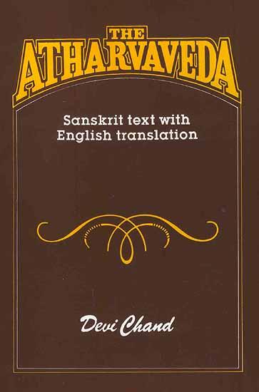 Sanskrit Of The Vedas Vs Modern Sanskrit: The Atharvaveda