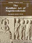 The Buddhist Art of Nagarjunakonda