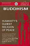 The Golden Book of Buddhism (Humanity's Oldest Religion of Peace): Selected Suttas of both Hinayana and Mahayana, with Ashvaghosa's Buddhacharit