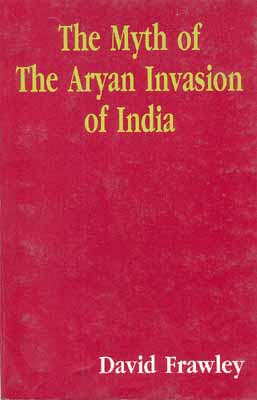 The Myth of The Aryan Invasion of India