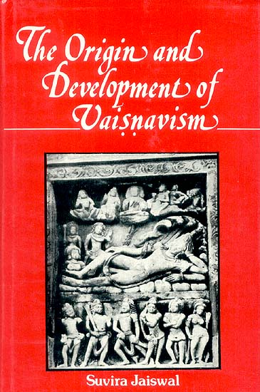 The Origin and Development of Vaisnavism (Vaisnavism from 200 BC to AD 500)