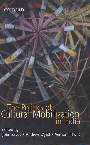 The Politics of Cultural Mobilization in India
