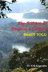 The Science of Emotion's Culture (Bhakti Yoga)