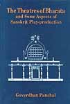 The Theatres of Bharata and Some Aspects of Sanskrit Play-production