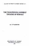 THE TRADITIONAL SANSKRIT THEATRE OF KERALA (Calicut University 