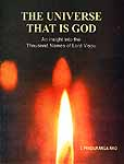 THE UNIVERSE THAT IS GOD: An Insight into the Thousand Names of Lord Visnu (Vishnu)