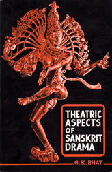 Theatric Aspects of Sanskrit Drama (Rare Book)