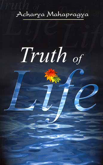 Truth Of Life The Art And Science Of Living