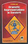Types of Dramatic Representations in Sanskrit