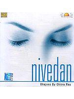 Nivedan – Bhajans By Chitra Roy (Audio CD)