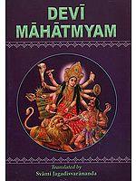 Devi Mahatmyam: (Glory of The Divine Mother) (700 Mantras on Sri Durga)