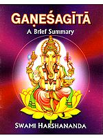 Ganesagita (Ganeshagita) A Brief Summary