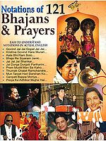Notations of 121 Bhajans and Prayers (Easy To Understand Notations In Actual English)