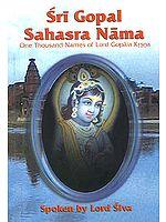Sri Gopal Sahasra Nama (One Thousand Names of Lord Gopala Krsna (Krishna)) ((Transliteration and Translation))