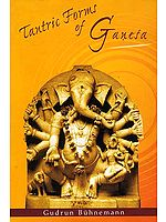 Tantric Forms of Ganesa