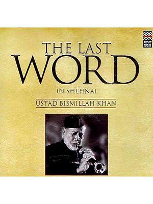 The Last Word In Shehnai: Ustad Bismillah Khan (Audio CD)