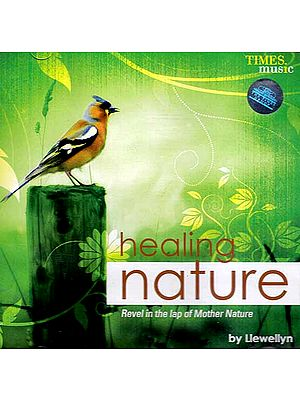 Healing Nature Revel in the Lap of Mother Nature By Llewellyn (Audio CD)