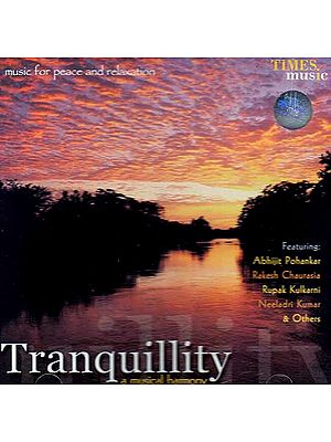 Tranquillity: A Musical Harmony - Music for Peace and Relaxation (Audio CD)