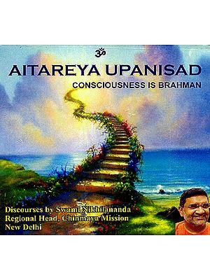 Aitareya Upanisad Consciousness Is Brahman (MP3)