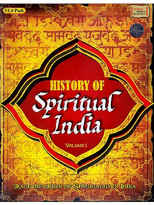 History of Spiritual India (5 CD Pack with Book): Trace the Origin of Spirituality in India