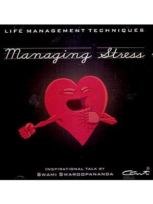 Managing Stress: Life Management Techniques  (Audio CD) - Inspirational Talk