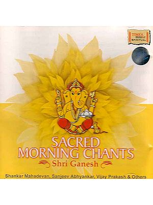 Sacred Morning Chants Shri Ganesh (Audio CD)