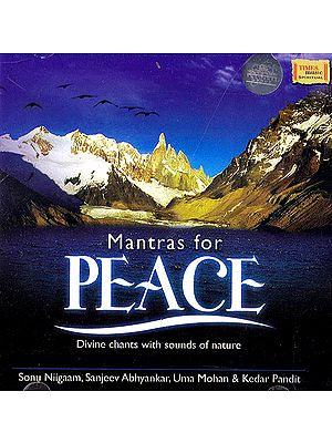 Mantras of Peace: Divine Chants With Sounds of Nature (Audio CD)