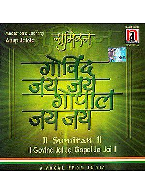 Sumiran Govind Jai Jai Gopal Jai Jai: A Vocal From India (Audio CD)