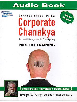 Corporate Chanakya: Succesful Management The Chanakya Way: Part III Training (MP3)