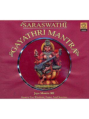 Saraswati Gayathri Mantra: Japa Mantra 108 (Mantra For Wisdom Fame And Success  (Audio CD)
