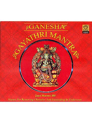 Ganesha Gayathri Mantra: Japa Mantra 108 (Mantra For Removing Obstacles And Succeeding In Endevours) (Audio CD)