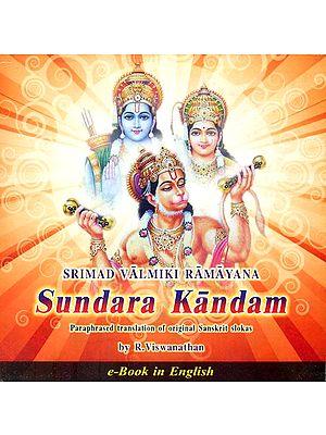 Srimad Valmiki Ramayana Sundara Kandam: Paraphrased Translation of Original Sanskrit Slokas (e-Book in English)