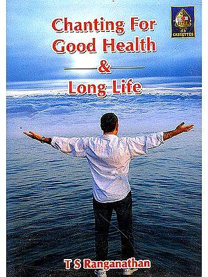 Chanting For Good Health & Long Life (Sanskrit) (Dhanvantri Maha Mantra Japam Mrityunjaya Maha Mantra Japam) (Audio CD)