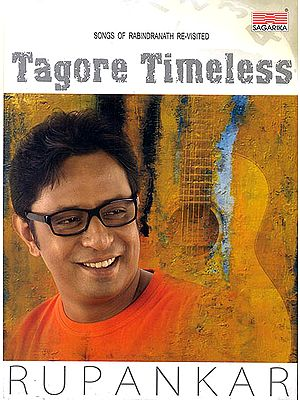 Tagore Timeless (Songs of Rabindranath Re-Visited) (Audio MP3)