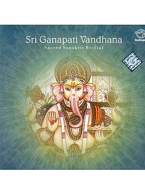 Sri Ganapati Vandhana: Sacred Sansrkrit Rectial (Audio CD)