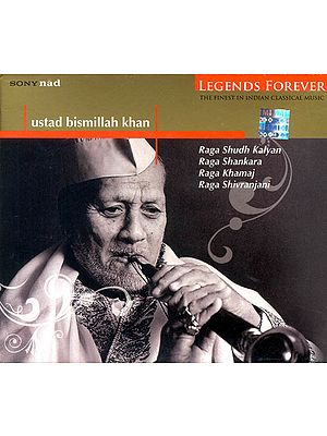 Ustad Bismillah Khan: Legends Forever (The Finest in Indian Classical Music) (Audio CD)