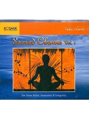 Sacred Chants: For Stress Relief, Immunity and Longevity (Volume III)(Audio CD)