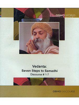 Vedanta: Seven Steps to Samadhi (Discourse 1-7) (MP3 CD)