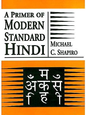 A PRIMER OF MODERN STANDARD HINDI