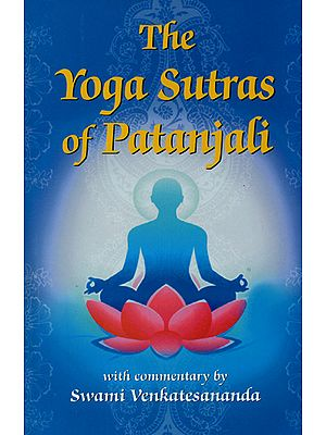 The Yoga Sutras of Patanjali with Commentary by Swami Venkatesananda