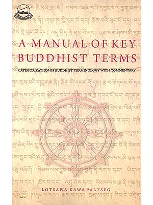 A Manual of Key Buddhist Terms (Categorization of Buddhist Terminology with Commentary)