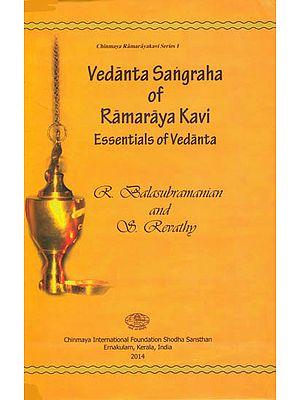 Vedanta Sangraha of Ramaraya Kavi Essentials of Vedanta