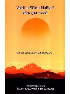 Vaidika Sukta Manjari With The Commentary of Tattva Prakasika